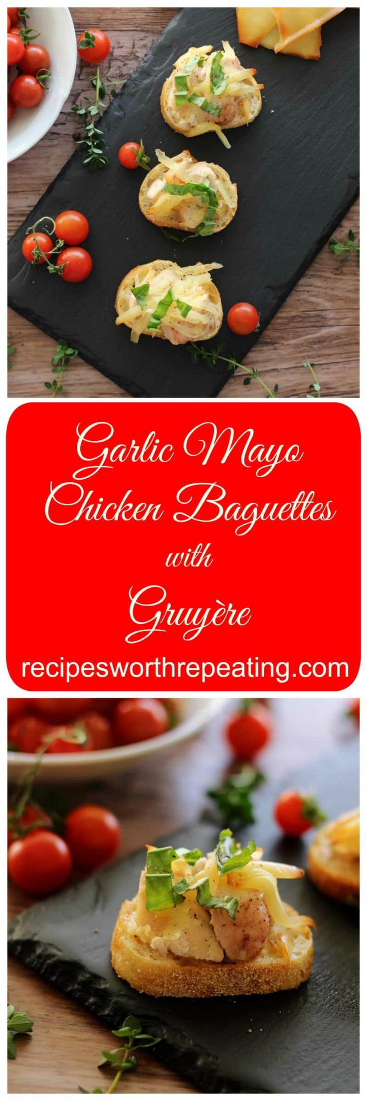 Garlic Chicken Baguettes with Gruyere Cheese | Recipes Worth Repeating | Snack | Gluten Free | Appetizer | Basil |