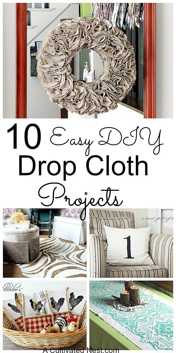 10 Easy Drop Cloth Projects. Drop cloths (AKA painters tarps) are really the perfect blank canvas for manybudget decorating ideas!