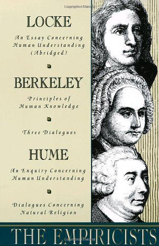Bestseller Books Online The Empiricists: Locke: Concerning Human Understanding; Berkeley: Principles of Human Knowledge & 3 Dialogues; Hume: Concerning Human Understanding & Concerning Natural Religion John Locke, George Berkeley, David Hume $11.06  - http://www.ebooknetworking.net/books_detail-0385096224.html