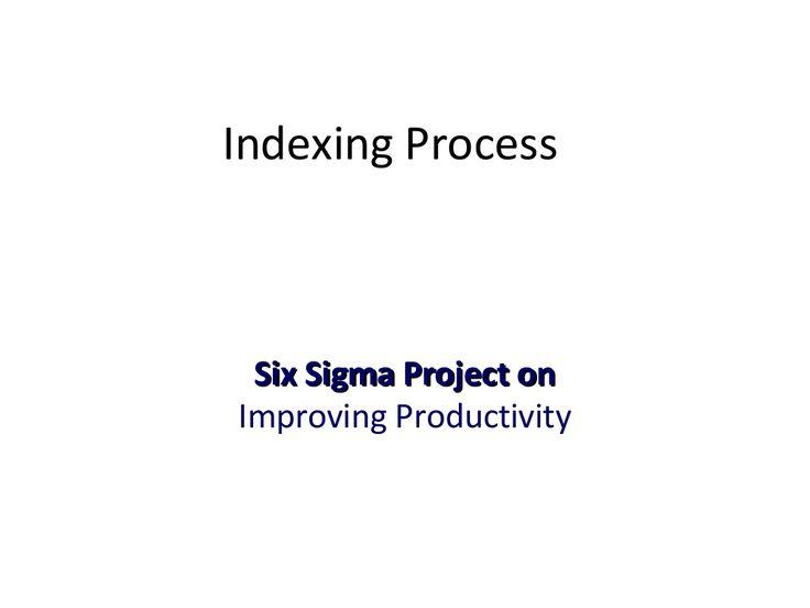 Lean Six sigma project on Improving Productivity by Advance Innovation Group by Advance Innovation Group via slideshare