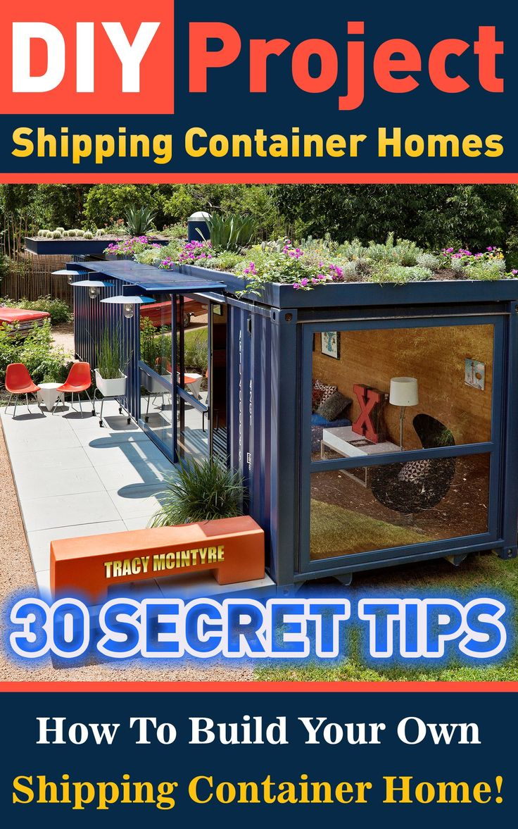 DIY Project: Shipping Container Homes: 30 Secret Tips How To Build Your Own Shipping Container Home!: tiny house living, shipping container, shipping containers, ... construction, shipping container designs)