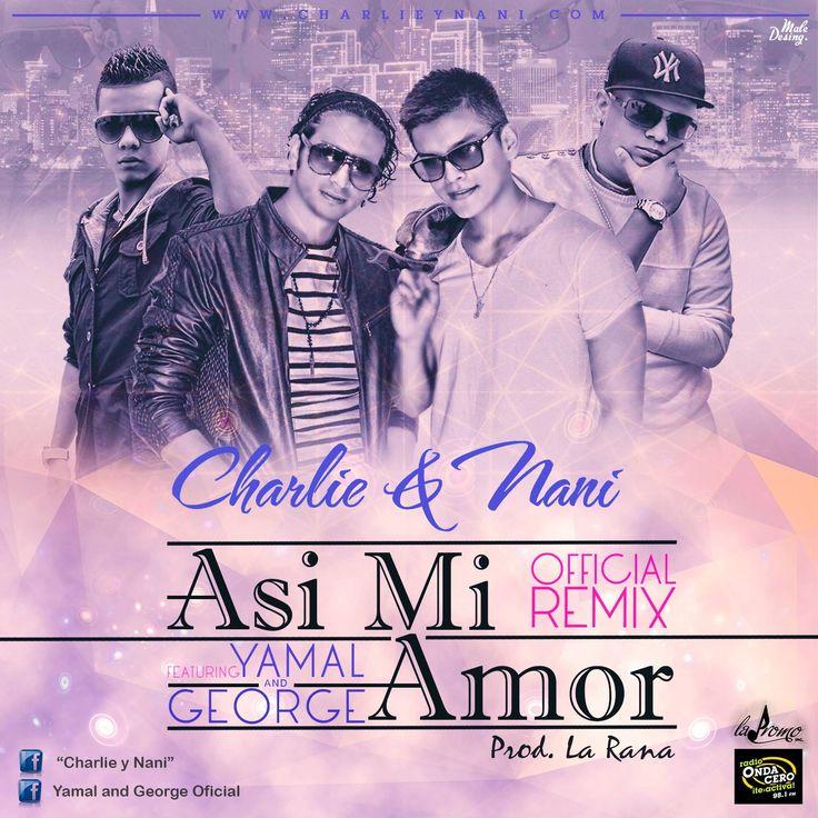 Charlie & Nani Ft. Yamal and George – Asi Mi Amor (Official Remix) (Prod. La Rana) #RazaMusical http://www.razamusical.com/charlie-nani-ft-yamal-george-asi-mi-amor-official-remix-prod-la-rana/ vía @RazaMusical