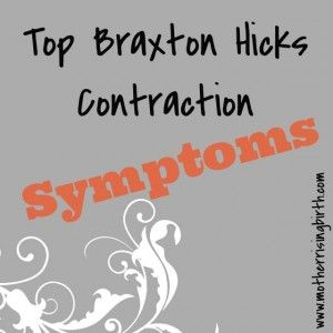 Here are the top 10 Braxton Hicks Contractions Symptoms.  Save this for future reference.  It seems like most can't remember what is a Braxton hicks contraction, preterm labor or the real deal! #pregnancy #labor #birth