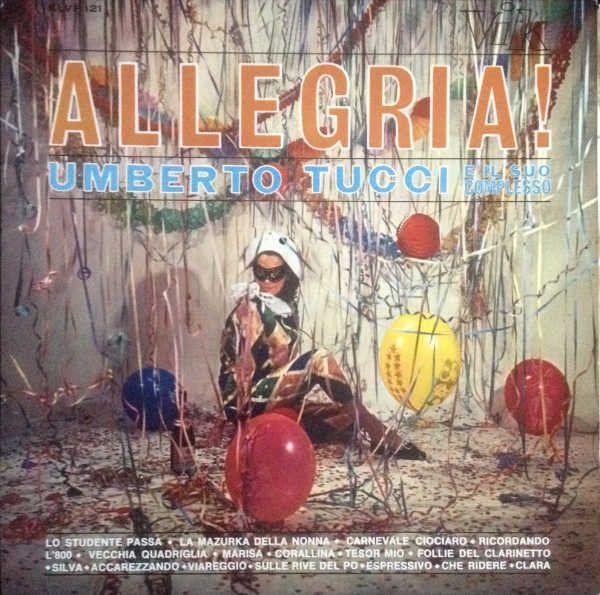 Umberto Tucci E Il Suo Complesso - Allegria! (Vinyl, LP, Album) at Discogs