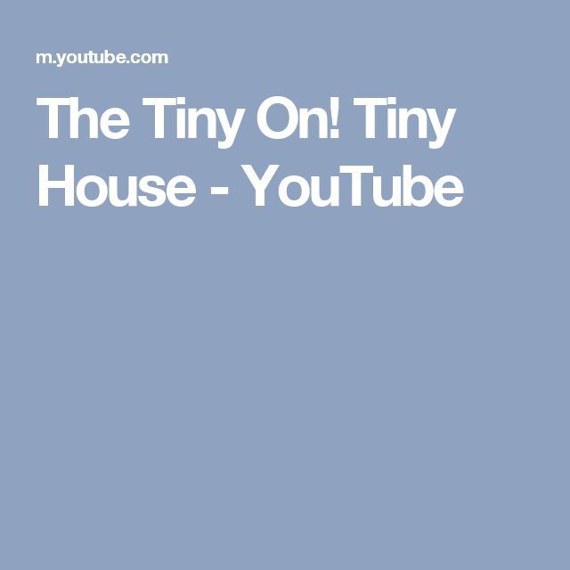 The Tiny On! Tiny House - YouTube