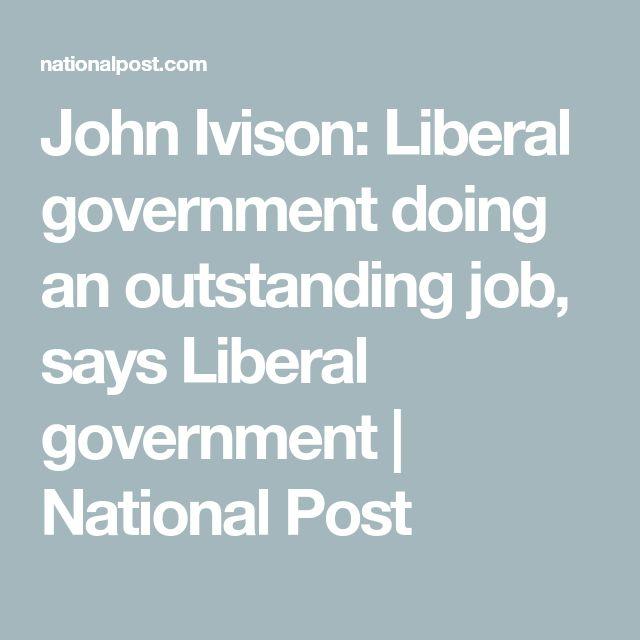 John Ivison: Liberal government doing an outstanding job, says Liberal government   National Post