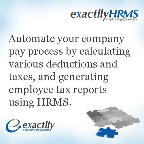 Automate your company pay process by calculating various deductions and taxes, and generating employee tax reports using HRMS. #exactllyhrms www.exactlly.com/hrms