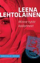 #lukuhaaste, kohta 45: kirja, joka pelottaa sinua. Leena Lehtolainen: Minne tytöt kadonneet (äänikirja)