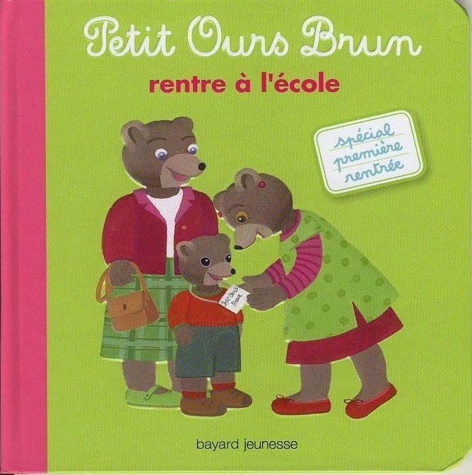 Livre Petit Ours Brun rentre à l école   Bayard jeunesse