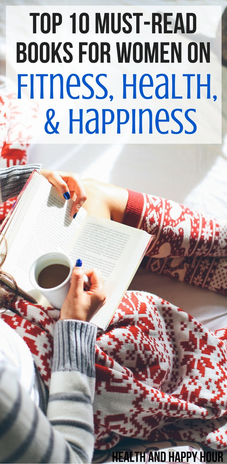 Top 10 Must-Read Books for Women on Fitness, Health, and Happiness