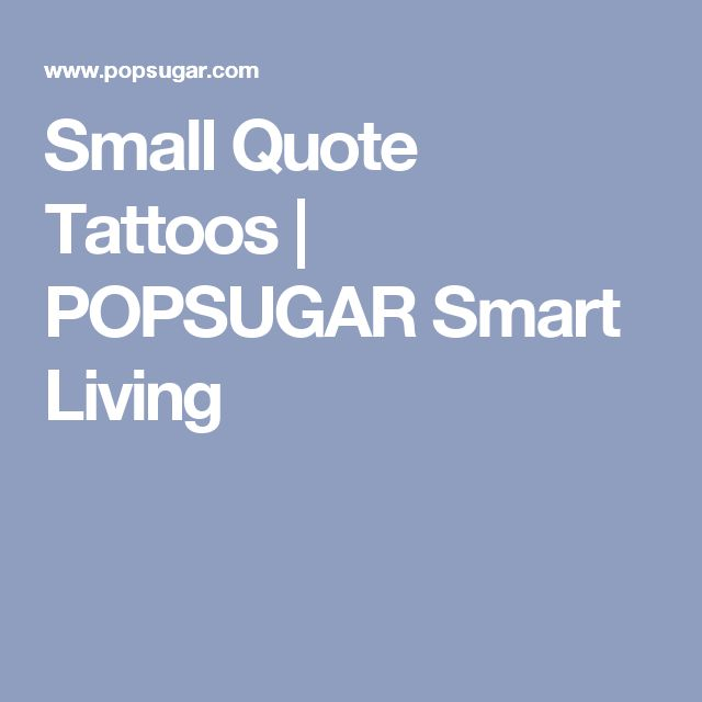 1000+ Ideas About Small Quote Tattoos On Pinterest