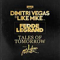 Dimitri Vegas & Like Mike Vs. Fedde Le Grand Feat. Julian Perretta – Tales Of Tomorrow