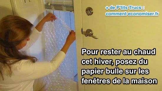 Utilisez du papier bulles pour économiser du chauffage et rester au chaud. (http://www.comment-economiser.fr/isoler-fenetre-papier-bulle.html)