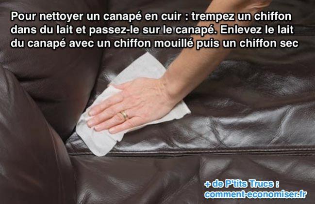 Pour nettoyer un canapé en cuir : trempez un chiffon  dans du lait et passez-le sur le canapé.