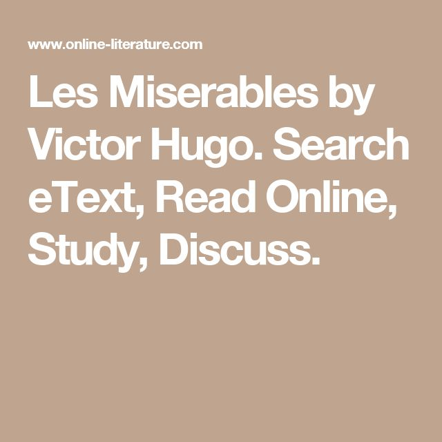 Les Miserables by Victor Hugo. Search eText, Read Online, Study, Discuss.