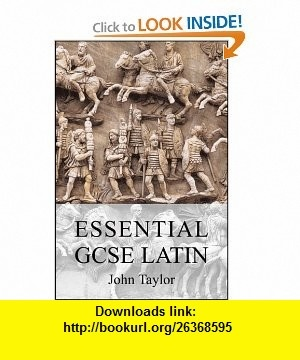 Essential GCSE Latin (9781853996931) John Taylor , ISBN-10: 1853996939  , ISBN-13: 978-1853996931 ,  , tutorials , pdf , ebook , torrent , downloads , rapidshare , filesonic , hotfile , megaupload , fileserve