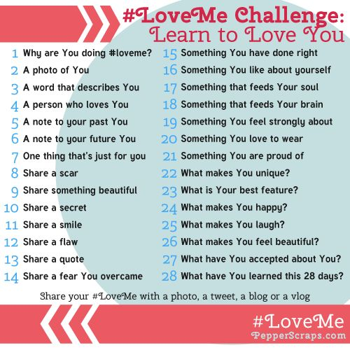 #LoveMe is a challenge to love yourself. Everyday there will be a prompt for you to look at yourself, embrace who you are, and hopefully hel...
