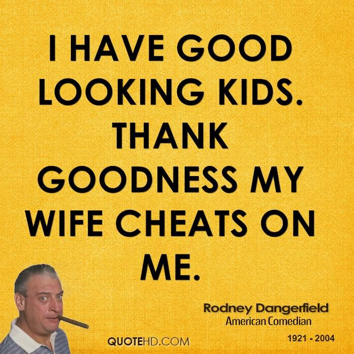 Rodney Dangerfield Quotes: 17 Best Images About Rodney Dangerfield Quotes On