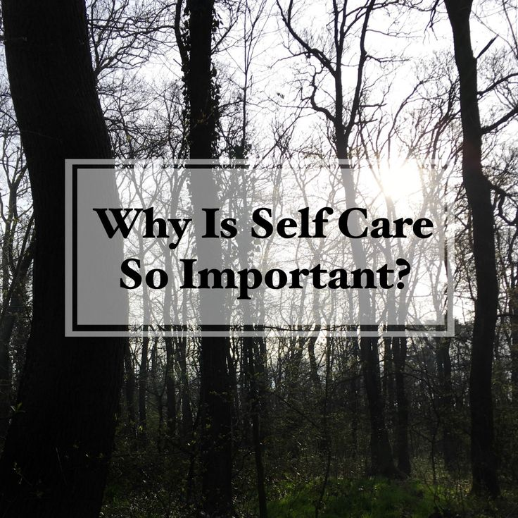 Why Is Self Care SoImportant?