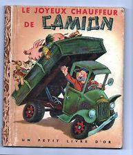 Un Petit Livre d'Or. Le joyeux chauffeur de Camion.COCORICO 1950. Images GERGELY