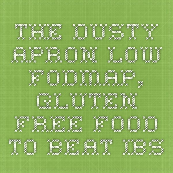 The Dusty Apron - Low FODMAP, Gluten Free food to beat IBS