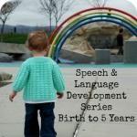 Your Child's Speech & Language Development: Birth to 5