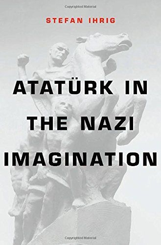 **Atatürk in the Nazi Imagination by Stefan Ihrig** Early in his career, Adolf Hitler took inspiration from Benito Mussolini, his senior colleague in fascism—this fact is widely known. But an equally important role model for Hitler and the Nazis has been almost entirely neglected: Mustafa Kemal Atatürk, the founder of modern Turkey. Stefan Ihrig's compelling presentation of this untold story promises to rewrite our understanding of the roots of Nazi ideology and strategy.