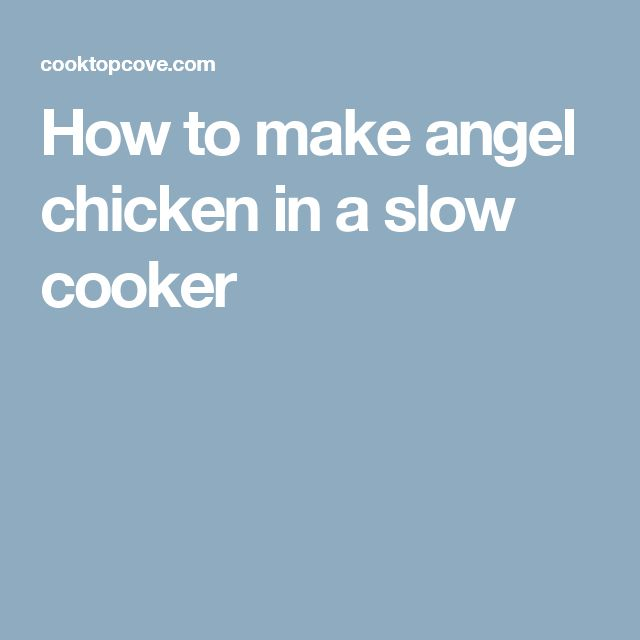 How to make angel chicken in a slow cooker