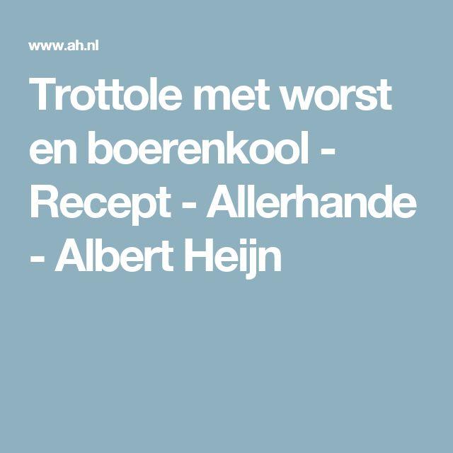 Trottole met worst en boerenkool - Recept - Allerhande - Albert Heijn