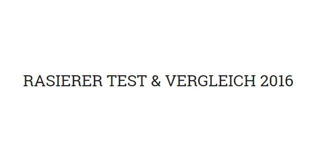 Die Besten Rasierer im MEGATEST 2016 +++ NEU +++