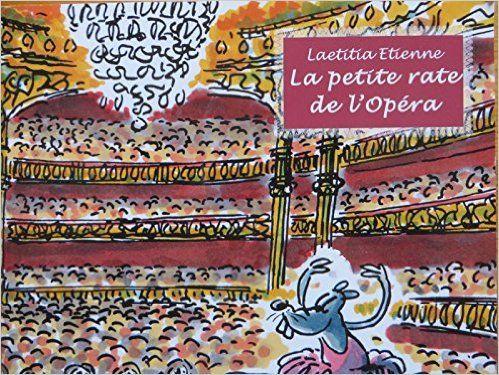 Amazon.fr - La petite rate de l'Opéra - Laetitia Etienne, Faujour - Livres
