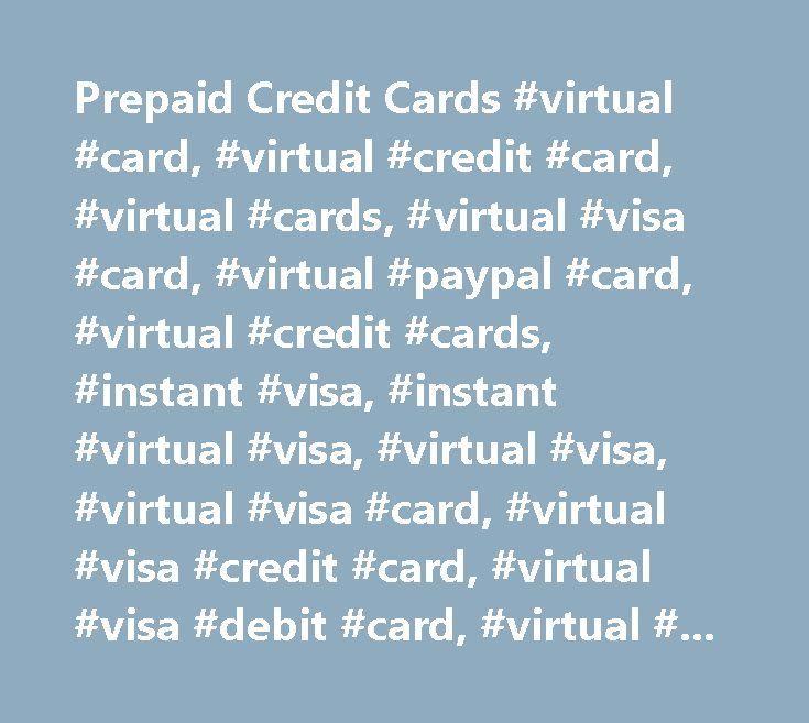 Prepaid Credit Cards #virtual #card, #virtual #credit #card, #virtual #cards, #virtual #visa #card, #virtual #paypal #card, #virtual #credit #cards, #instant #visa, #instant #virtual #visa, #virtual #visa, #virtual #visa #card, #virtual #visa #credit #card, #virtual #visa #debit #card, #virtual #prepaid #credit #cards, #virtual #prepaid #card, #prepaid #virtual, #prepaid #virtual #credit #card, #prepaid #virtual #cards, #instant #prepaid, #instant #prepaid #visa, #instant #credit, #instant…