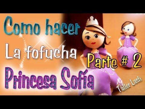 Fofucha Princesa Sofia #2 - YouTube