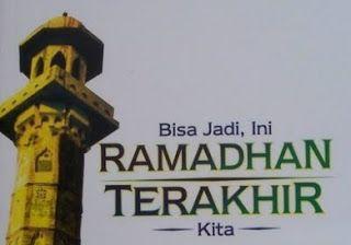 Bisa Jadi, Ini Ramadhan Terakhir Kita | FATAMORGANA