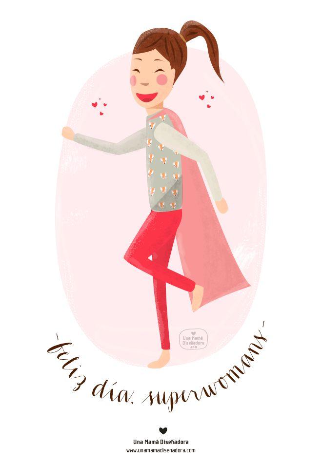 Feliz día superwomans!