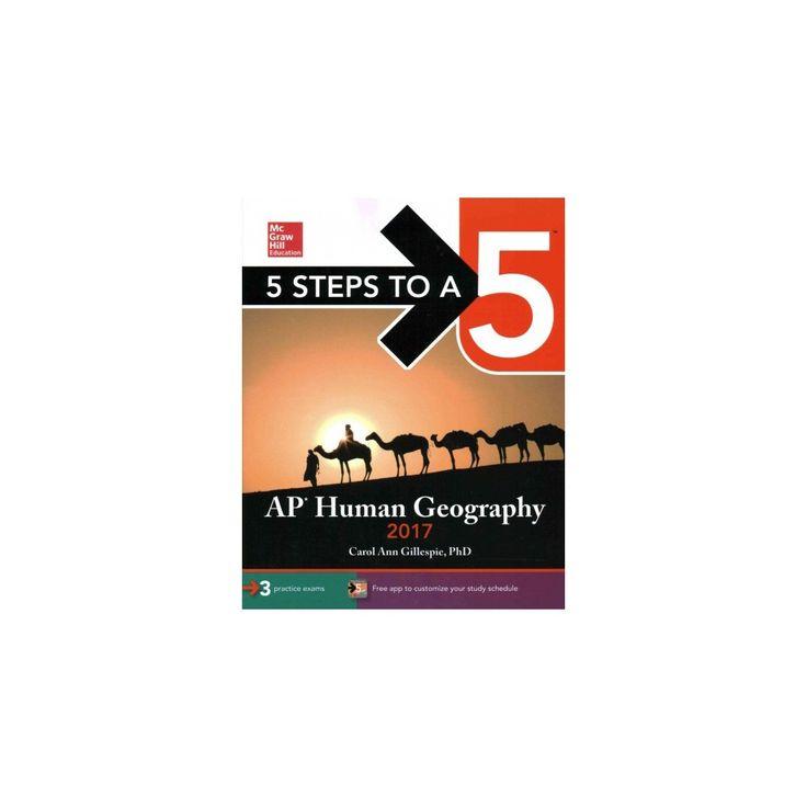 5 Steps to A 5 AP Human Geography 2017 (Paperback) (Ph.D. Carol Ann Gillespie)