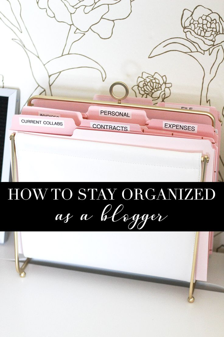 Five Ways To Stay Organized As a Blogger | How To Stay Organized As A Blogger | Blogger Productivity | Blogging Tips and Tricks