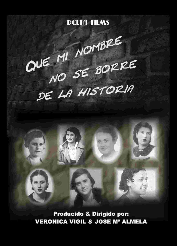"""Que mi nombre no se borre de la historia. El documental de las 13 rosas. Producido y dirigido por Verónica Vigil y José María Almela. El 5 de agosto de 1959, 57 personas fueron fusiladas en las tapias del madrileño cementerio del este. trece eran mujeres, siete menores de edad. A partir de entonces fueron conocidas como las """"trece rosas"""""""