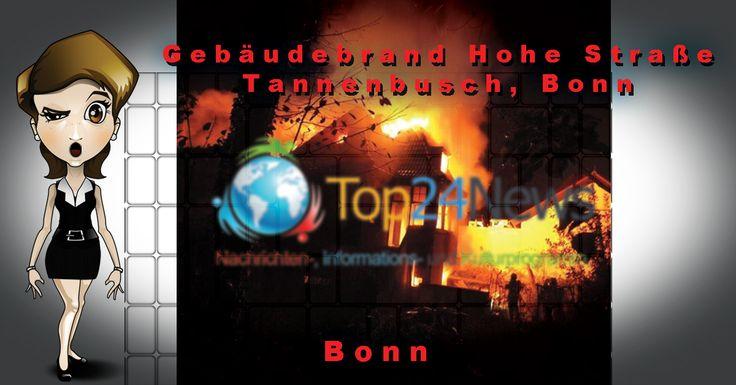 Gebäudebrand Hohe Straße Tannenbusch, Bonn