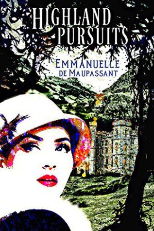 Book Cover: Highland Pursuits by Emmanuelle de Maupassant