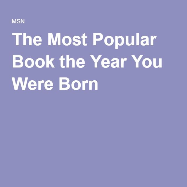 The Most Popular Book the Year You Were Born
