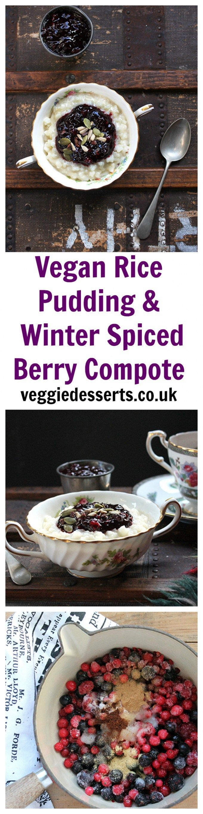 Vegan Rice Pudding with Winter Spiced Berry Compote | Veggie Desserts Blog  This vegan rice pudding is rich, creamy and easy to make. I've topped it with a quick winter spiced berry compote that has a sweet sharpness that contrasts the rich pudding beautifully.