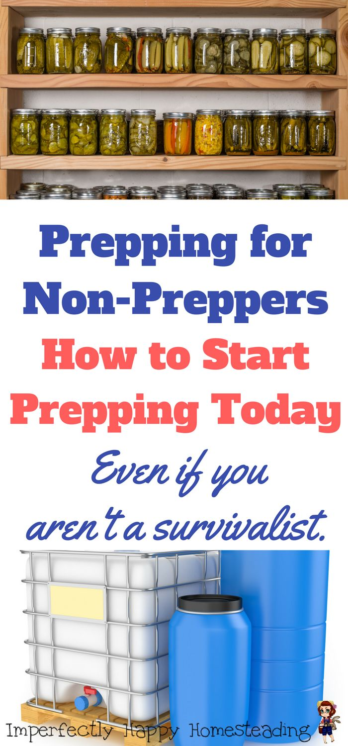 Prepping for Non-Preppers. How to start prepping, food storage and more...even if you aren't a survivalist.