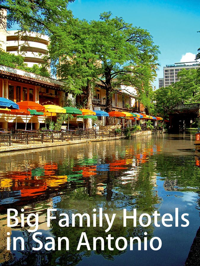 San Antonio big family friendly hotels to sleep 5, 6, 7, 8 in 1 room. Click now to find a hotel or pin to your San Antonio vacation board.