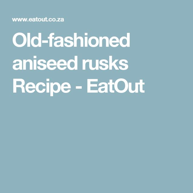 Old-fashioned aniseed rusks Recipe - EatOut