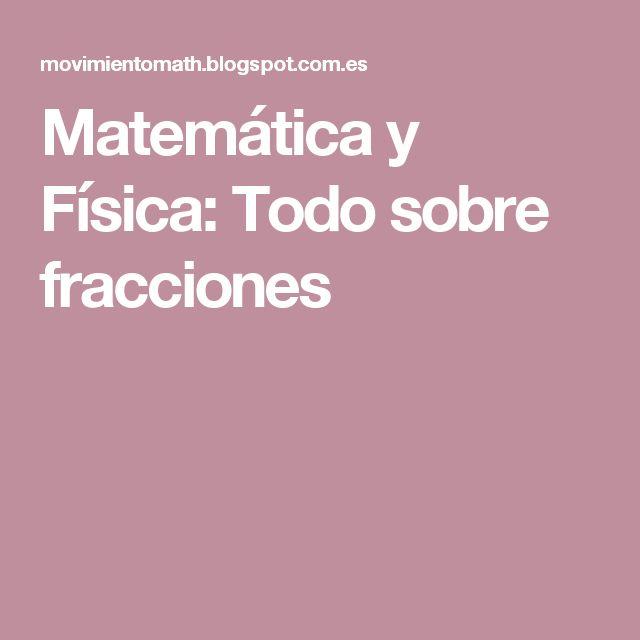 Matemática y Física: Todo sobre fracciones