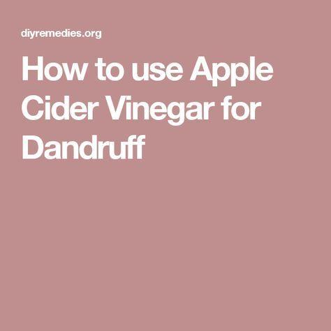 How to use Apple Cider Vinegar for Dandruff