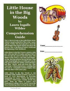 This is a reading comprehension activity guide and answer key for Little House in the Big Woods by Laura Ingalls Wilder. It contains 22 pages of ac...