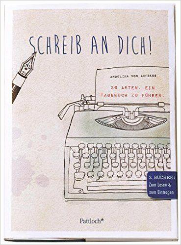 Schreib an dich!: 26 Arten, ein Tagebuch zu führen - Geschenk-Set mit zwei Büchern: Amazon.de: Angelika von Aufseß: Bücher