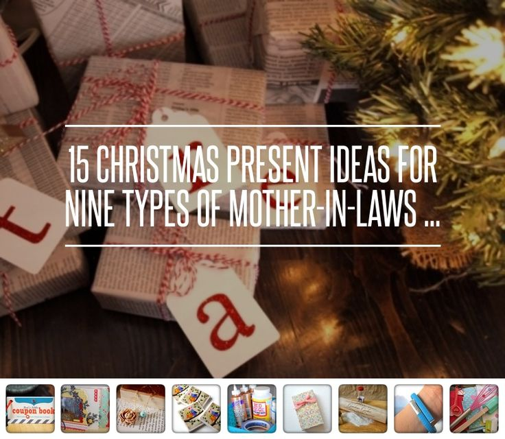Christmas Gifts For The Inlaws: 15 Christmas Present Ideas For Nine Types Of Mother-in